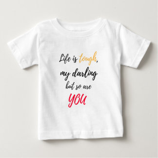 Tshirt A vida é resistente, querido