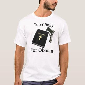 TSHIRT, demasiado Clingy, para Obama T-shirts