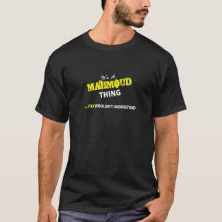 Tshirt É uma coisa de MAHMOUD, você não compreenderia!!