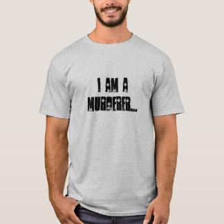 Tshirt Eu sou um assassino…