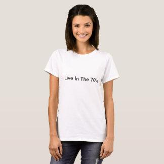 Tshirt Eu vivo nos anos 70