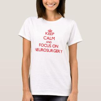 Tshirt Mantenha a calma e o foco na neurocirurgia