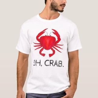 Tshirt Oh, Crab (excremento) o T vermelho dos caranguejos