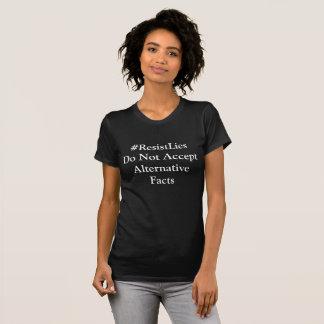 Tshirt Os #ResistLies, não aceitam fatos alternativos