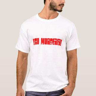 Tshirt Você assassino!
