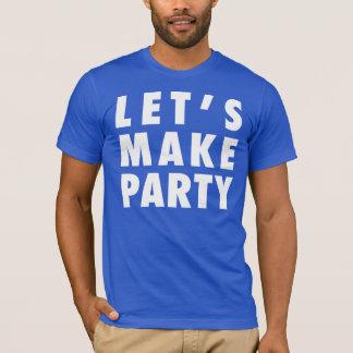 """Tshirts """"Deixe-nos fazer a rotulação branca do partido"""""""