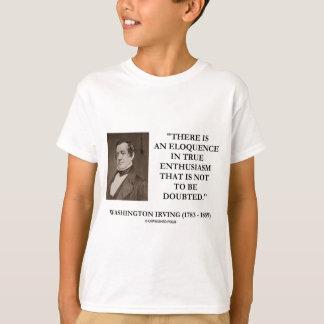 Tshirts Eloquência de Washington Irving no entusiasmo
