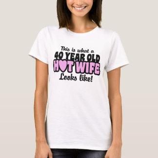 Tshirts Esposa quente das pessoas de 40 anos