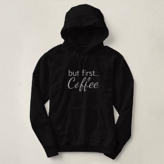Tshirts Mas primeiramente… Café - Hoodie