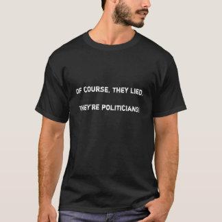 """Tshirts """"Naturalmente, encontraram-se. São políticos."""""""