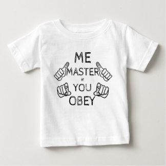 """Tshirts O bebê diz: """"Mim mestre, você obedece! """""""