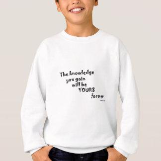Tshirts O conhecimento que você ganha será seu para sempre