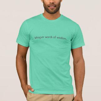 Tshirts Palavras do sussurro da sabedoria…