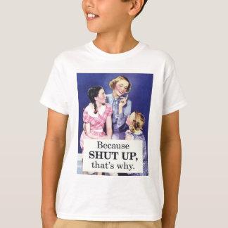Tshirts Porque fechado acima é por isso