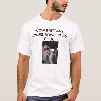 Tshirts uau brittany Jones-real é assim que esfrie