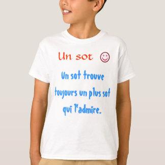 Tshirts Un dos toujours do trouve do sot do Un mais o qui