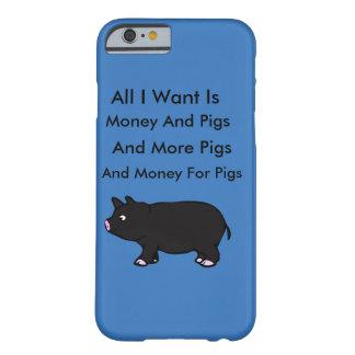 Tudo I Want é dinheiro e porcos Capa Barely There Para iPhone 6