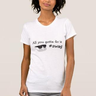 Tudo que você conseguiu fazer é #swag t-shirts
