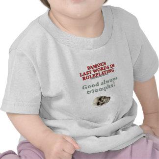Últimas palavras famosas no Roleplaying: Bom Tshirts