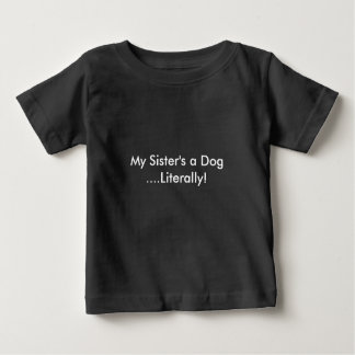 Um cão da minha irmã camiseta para bebê