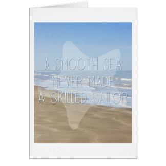Um mar liso nunca fez um marinheiro especializado cartão comemorativo