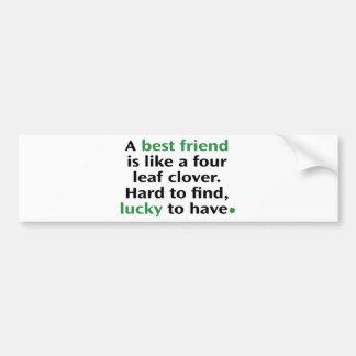 Um melhor amigo é como um trevo de quatro folhas adesivo para carro