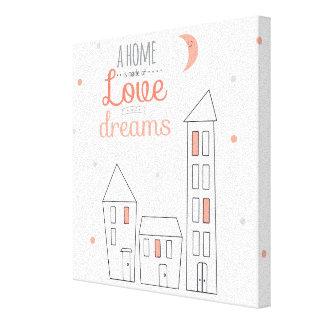 Uma casa é feita do amor e dos sonhos