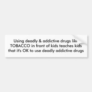 Usando o likeTOBACCO mortal & aditivo das drogas e Adesivo Para Carro