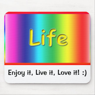Vida--Aprecie-a, viva-o ele, ame-o tapete do rato! Mouse Pad