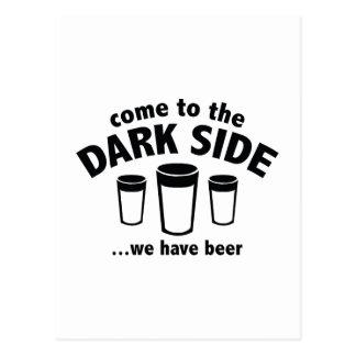 Vindo ao lado escuro… nós temos a cerveja cartão postal