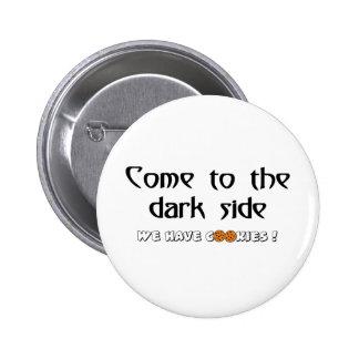 Vindo ao lado escuro - nós temos biscoitos! bóton redondo 5.08cm