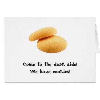 Vindo ao lado escuro! Nós temos biscoitos! Cartão