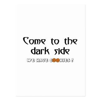 Vindo ao lado escuro - nós temos biscoitos! cartão postal