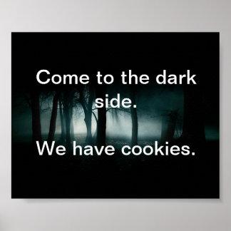 Vindo ao lado escuro. Nós temos biscoitos Pôster