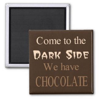 Vindo ao lado escuro. Nós temos o ímã do chocolate Ímã Quadrado
