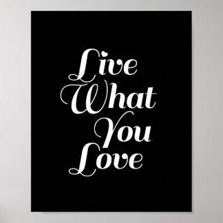 Viva o que você ama o impressão inspirador no pret