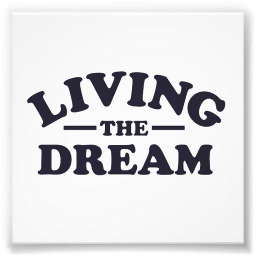 Vivendo o sonho impressão fotográfica