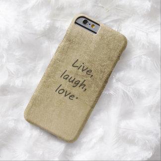 Vivo, riso, amor capa barely there para iPhone 6
