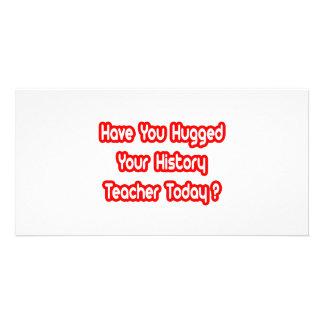 Você abraçou um professor da história hoje? cartoes com fotos