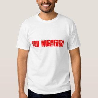Você assassino! t-shirt