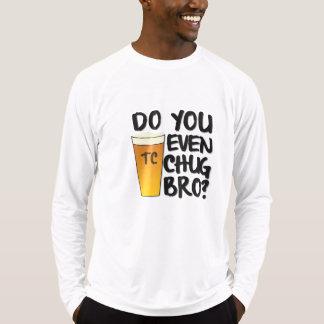 Você Chug mesmo bro? Camiseta