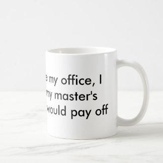 Você deve ver meu escritório caneca