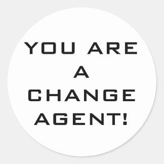 """""""Você é a etiqueta de um agente da mudança"""" Adesivo"""