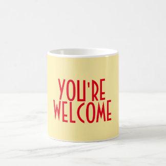 Você é caneca bem-vinda