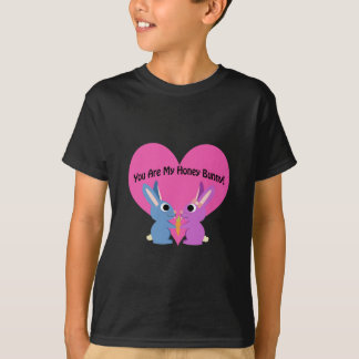 Você é meu coelho do mel! t-shirt