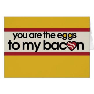 Você é os ovos a meu bacon cartão comemorativo