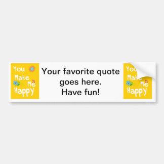 """""""Você faz-me"""" a tipografia feliz - amarelo Adesivo Para Carro"""