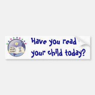 Você leu a sua criança hoje? Bumpersticker Adesivo Para Carro
