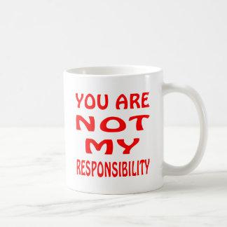 Você não é minha responsabilidade caneca de café