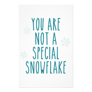 Você não é um floco de neve especial papelaria